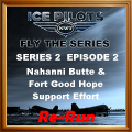 IPFTS Season 2 Episode 2 Nahanni Butte & Fort Good Hope Support Effort