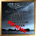 Fly The Series S2 E9 Stanley Cup Charter Re-Run Award